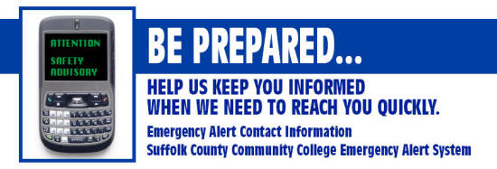 "Cell phone image and text for Emergency Alert Contact Information for Suffolk County Community College Emergency Alert System Stating ""Be Prepared.  Help us keep you Informed When We Need to Reach You Quickly."""